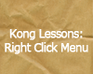 Play Kong Lessons: Right Click Menu