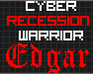 Play Cyber Recession Warrior: Edgar