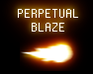 Play Perpetual Blaze