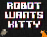 Play Robot Wants Kitty