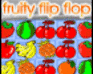 Play Fruity Flip Flop
