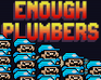 Play Enough Plumbers