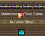 Play Mainstreaming Your Game: In Game Shop (AS2)