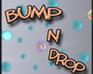 Play Bump n Drop