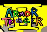 Play Armor Trigger 2