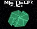 Play Meteor Slice