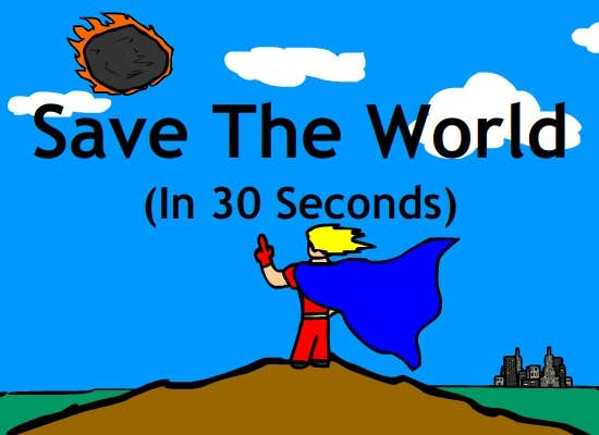 Play Save The World (In 30 Seconds)