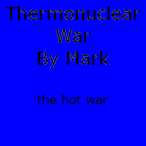 Play Thermonuclear War By Mark