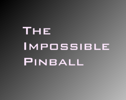 Play The Impossible Pinball