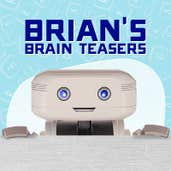 Play BRIAN'S Brain Teasers