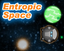 Play Entropic Space