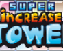 Play SUPER Increase TOWER