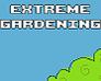 Play Extreme Gardening