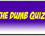 Play The Dumb QUiz