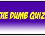Play The Dumb QUiz