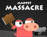 Play Madpet Massacre