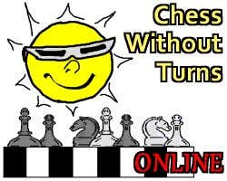 Play Chess Without Turns