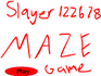 Play Slayer122678's Maze Game