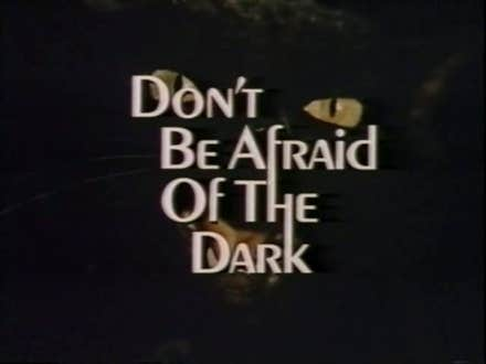 Play Dont Be Afraid Of The Dark