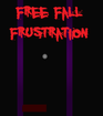 Play Free Fall Frustration