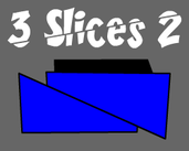 Play 3 Slices 2