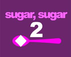Play Sugar, sugar 2