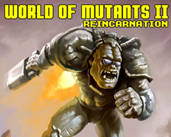 Play World of Mutants 2: Reincarnation