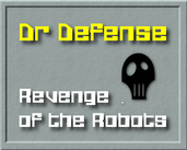 Play Dr Defense: Revenge of the Robots