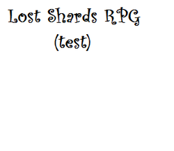 Play Test for the lost shards RPG