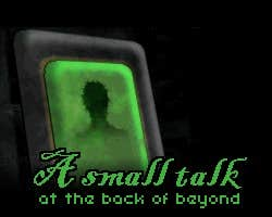 Play A small talk at the back of beyond