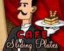 "Play Cafe ""Sliding Plates"""