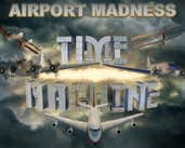Play Airport Madness: Time Machine