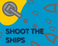Play Shoot the Ships