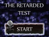Play The Retarded Test