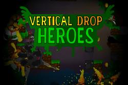 Play Vertical Drop Heroes DEMO
