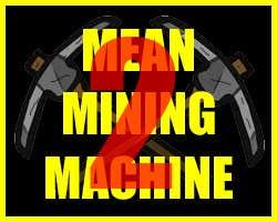 Play MEAN MINING MACHINE 2