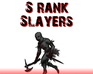 Play S Rank Slayers