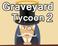 Play Graveyard Tycoon 2 - GT2