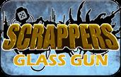 Play Scrappers. Glass Gun