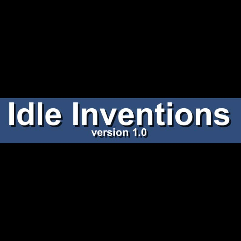 Play Idle Inventions