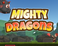 Play Mighty Dragons