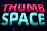 Play Thumb Space