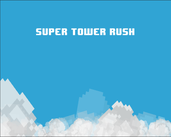 Play Super Tower Rush