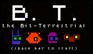 Play B.T. the Bit-Terrestrial