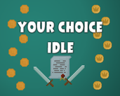 Play Your choice idle