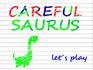 Play CarefulSaurus
