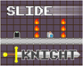 Play Slide Knight