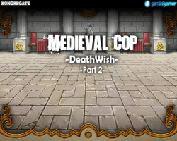 Play Medieval Cop 8 -DeathWish- (Part 2)