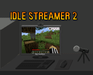 Play Idle Streamer 2