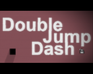 Play Double Jump Dash